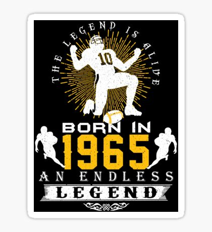 The 'Football' Legend Is Alive - Born In 1965 Sticker