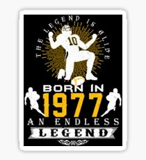 The 'Football' Legend Is Alive - Born In 1977 Sticker