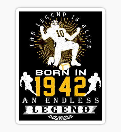 The 'Football' Legend Is Alive - Born In 1942 Sticker