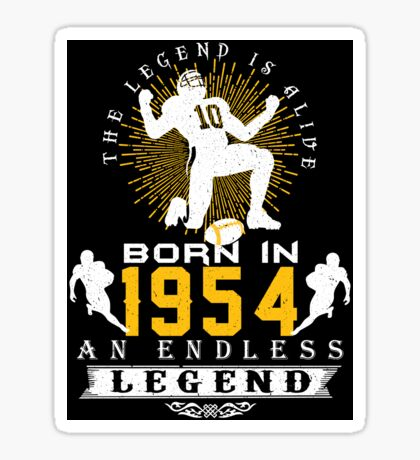 The 'Football' Legend Is Alive - Born In 1954 Sticker