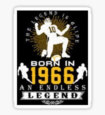 The 'Football' Legend Is Alive - Born In 1966 Sticker