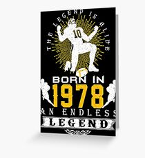 The 'Football' Legend Is Alive - Born In 1978 Greeting Card