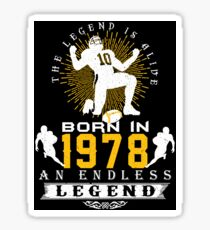 The 'Football' Legend Is Alive - Born In 1978 Sticker
