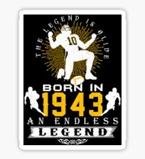 The 'Football' Legend Is Alive - Born In 1943 Sticker