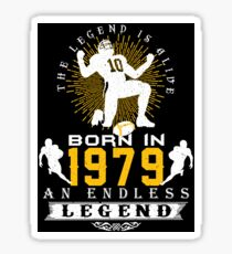 The 'Football' Legend Is Alive - Born In 1979 Sticker