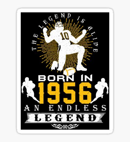 The 'Football' Legend Is Alive - Born In 1956 Sticker