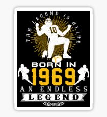 The 'Football' Legend Is Alive - Born In 1969 Sticker