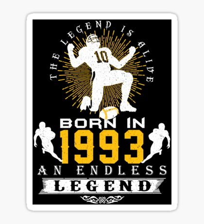 The 'Football' Legend Is Alive - Born In 1993 Sticker