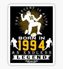 The 'Football' Legend Is Alive - Born In 1994 Sticker