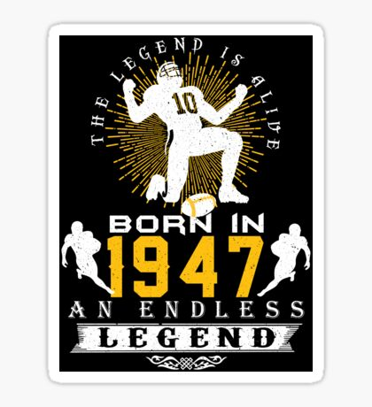 The 'Football' Legend Is Alive - Born In 1947 Sticker