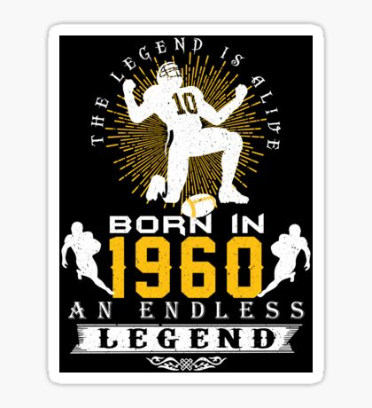 The 'Football' Legend Is Alive - Born In 1960 Sticker