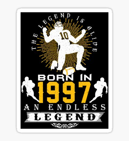 The 'Football' Legend Is Alive - Born In 1997 Sticker