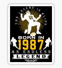 The 'Football' Legend Is Alive - Born In 1987 Sticker