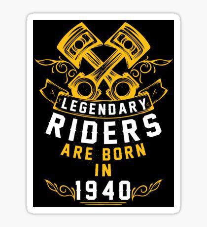 Legendary Riders Are Born In 1940 Sticker