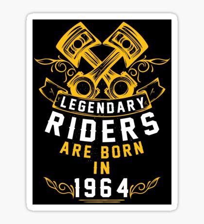 Legendary Riders Are Born In 1964 Sticker