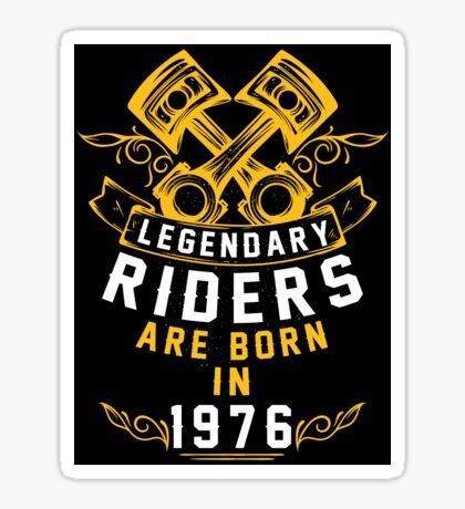 Legendary Riders Are Born In 1976 Sticker
