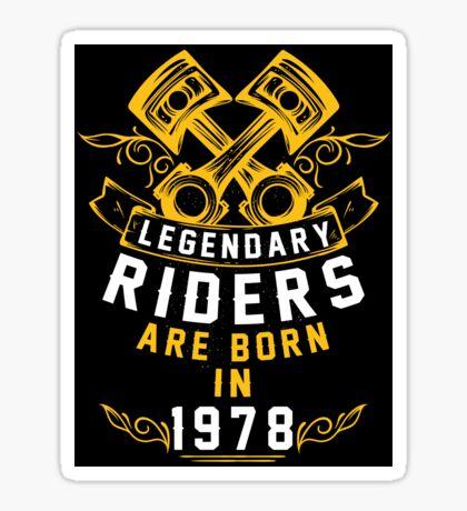 Legendary Riders Are Born In 1978 Sticker