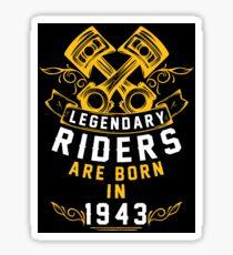 Legendary Riders Are Born In 1943 Sticker