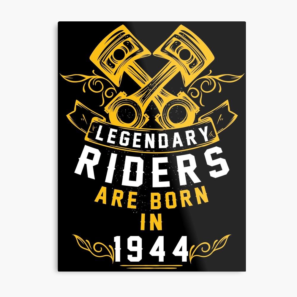 Legendary Riders Are Born In 1944 Metal Print