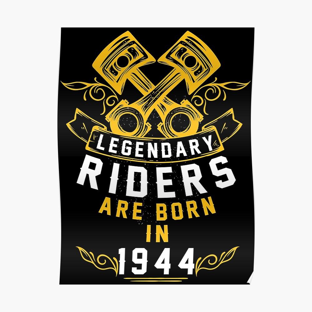 Legendary Riders Are Born In 1944 Poster