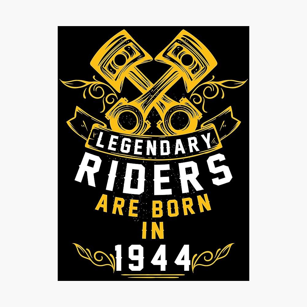 Legendary Riders Are Born In 1944 Photographic Print