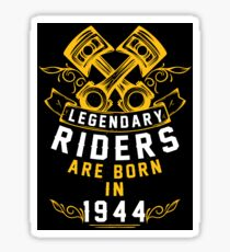 Legendary Riders Are Born In 1944 Sticker