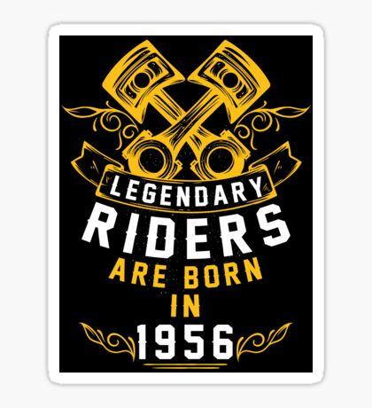 Legendary Riders Are Born In 1956 Sticker