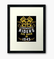 Legendary Riders Are Born In 1945 Framed Print