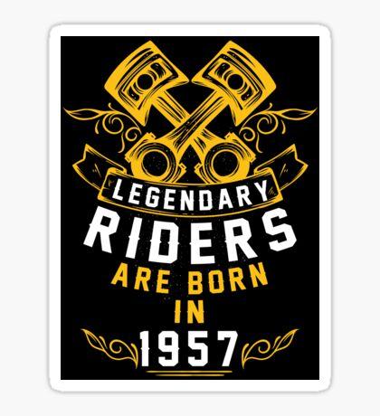 Legendary Riders Are Born In 1957 Sticker