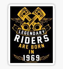 Legendary Riders Are Born In 1969 Sticker