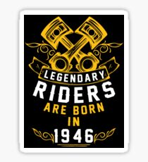 Legendary Riders Are Born In 1946 Sticker