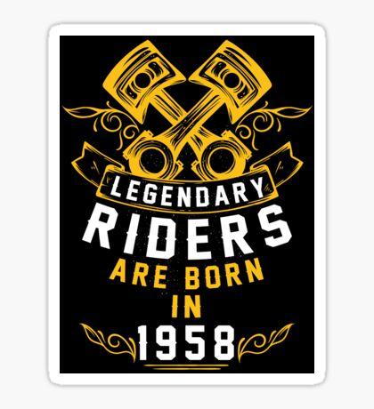 Legendary Riders Are Born In 1958 Sticker