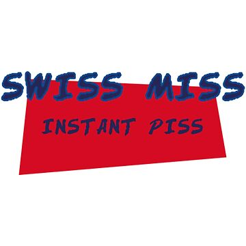 Swiss miss instant piss by oohkissykissy
