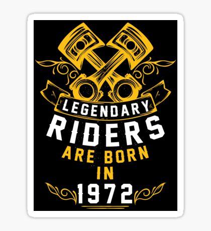Legendary Riders Are Born In 1972 Sticker