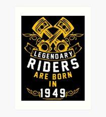 Legendary Riders Are Born In 1949 Art Print