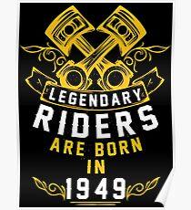 Legendary Riders Are Born In 1949 Poster