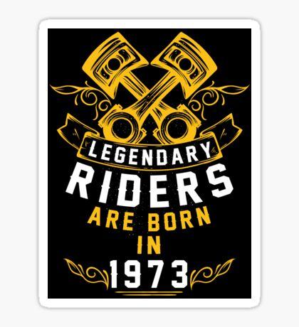 Legendary Riders Are Born In 1973 Sticker