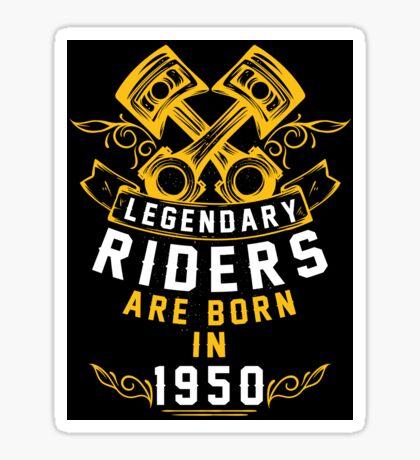 Legendary Riders Are Born In 1950 Sticker