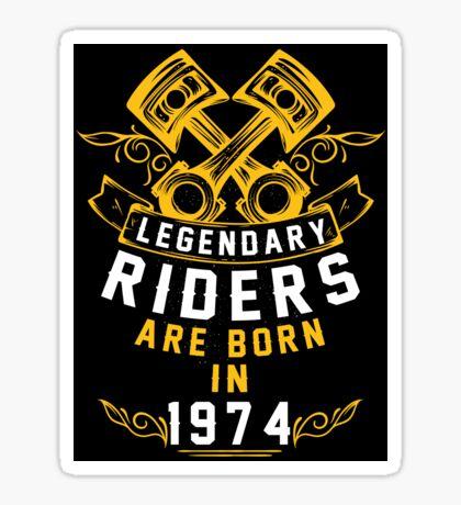 Legendary Riders Are Born In 1974 Sticker