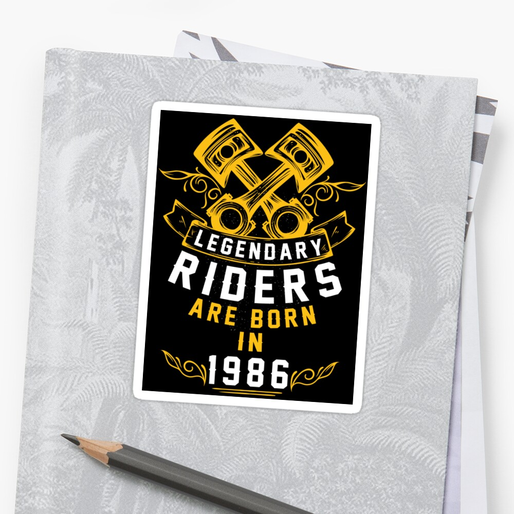 Legendary Riders Are Born In 1986 Sticker