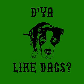D'Ya Like Dags? by Mark5ky