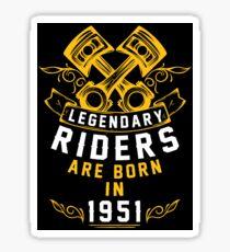 Legendary Riders Are Born In 1951 Sticker