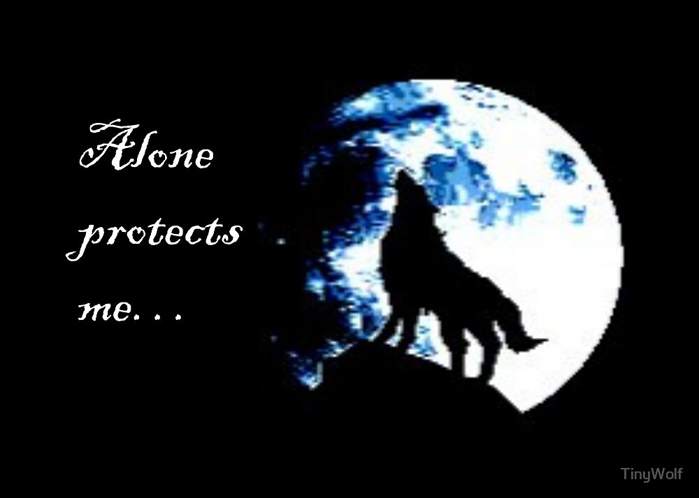 Wolf, Alone protects me by TinyWolf