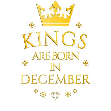 Kings are born in December by PCollection