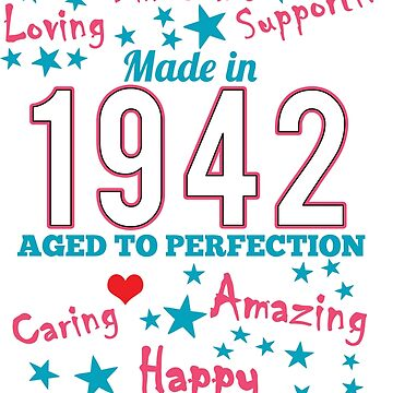 Made In 1942 - Aged To Perfection by wantneedlove