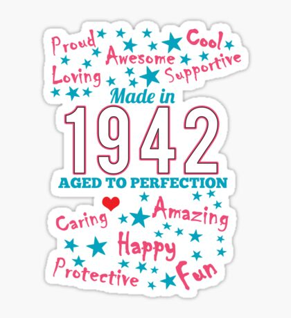 Made In 1942 - Aged To Perfection Sticker