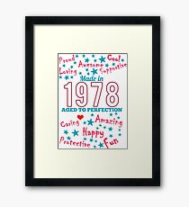 Made In 1978 - Aged To Perfection Framed Print