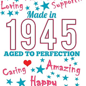 Made In 1945 - Aged To Perfection by wantneedlove