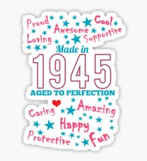 Made In 1945 - Aged To Perfection Sticker