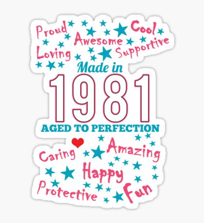 Made In 1981 - Aged To Perfection Sticker